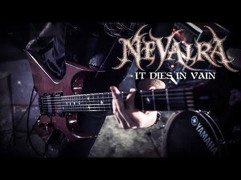 """NEVALRA - """"It Dies In Vain"""" (Official Music Video)"""