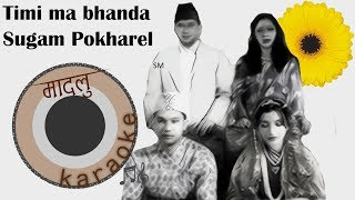 Timi ma bhanda - Sugam Pokharel [Madalu Karaoke]