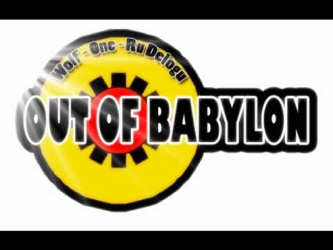 "OUT OF BABYLON "" Oh my lady """