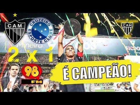 GALO 2 x 1 Cruzeiro (Eduardo Madeira - 98FM)  Final do Mineiro 2017 - Campeão!