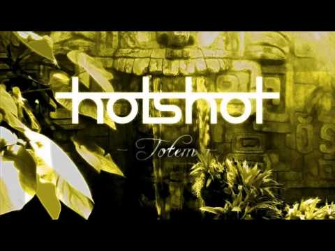 HotShot - Totem (Original Mix)