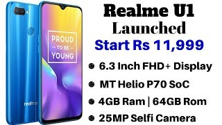 Realme U1 Launched in India With 25-Megapixel Selfie Camera, MT Helio P70  | Price, Specifications