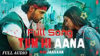 Tum Hi Aana Full song Jubin Nautiyal
