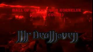 Ball of Satan Igor Korneluk Guitar Cover by Deathøven