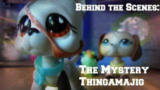 ❀Littlest Pet Shop: Behind the Scenes (The Mystery Thingamajig)