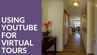Using YouTube for Virtual Tours