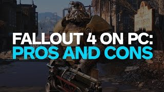 Fallout 4: The Pros and Cons of the PC Version - Overclocked