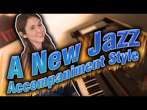 A New Jazz Accompaniment Style For You