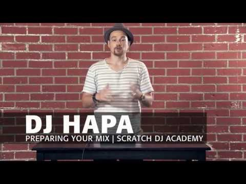 Learn To DJ with DJ HAPA: Preparing Your Mix (Tutorial 1)