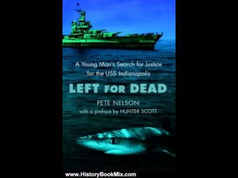 History Book Review: Left for Dead: A Young Man's Search for Justice for the USS Indianapolis by ...