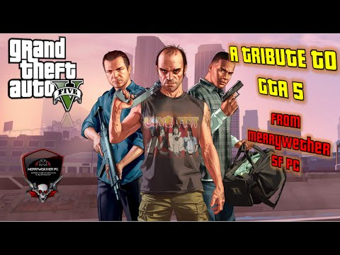 GTA 5 ONLINE A Tribute to GTA 5 and Rockstar Games from Merrywether SF PC