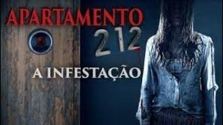 FILME DE TERROR APARTAMENTO 212 A INFESTAÇÃO   LANÇAMENTO 2020