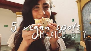 TOP 5 Vegan Restaurants in Mexico City (CDMX) What I ate in Mexico