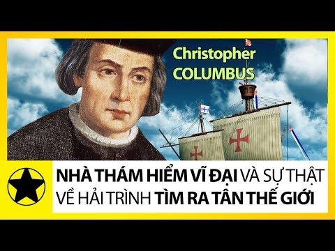 """Christopher Columbus - Nhà Thám Hiểm Vĩ Đại Và Sự Thật Về Chuyến Hải Trình Tìm Ra """"Tân Thế Giới"""""""