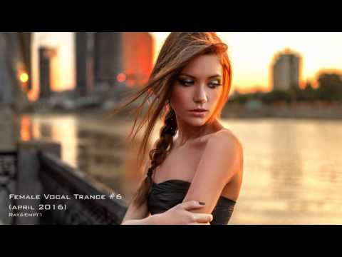 [Trance] 1 HOUR BEST Female Vocal Trance (April 2016) #6