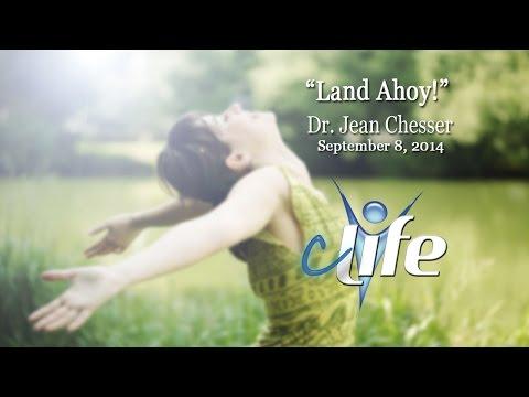 """""""Land Ahoy!""""  Dr. Jean  September 8, 2014"""
