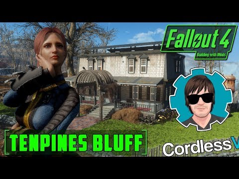 BUILDING WITH MODS - CordlessVII COLLABORATION!! - TENPINES BLUFF - FALLOUT 4 - PLAYER HOME MOD