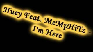 Huey Feat. MeMpHiTz - I'm Here