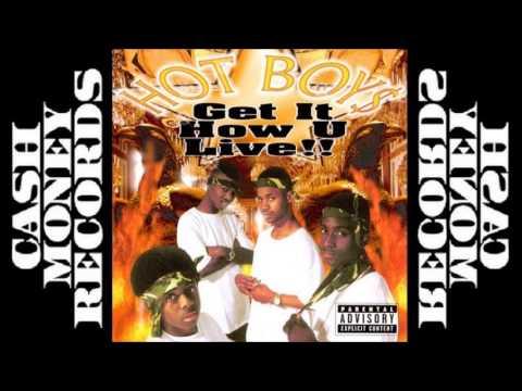 Hot Boy$ - Get It How U Live!!