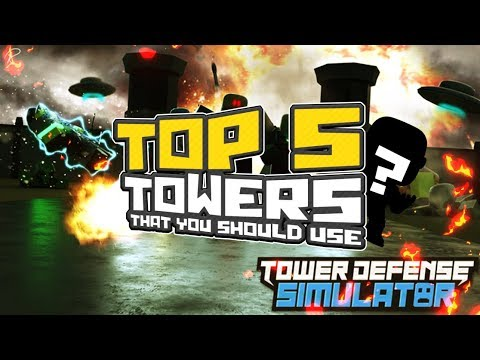 [Roblox] Tower Defense Simulator: TOP 5 BEST TOWERS YOU SHOULD USE (Area 51)