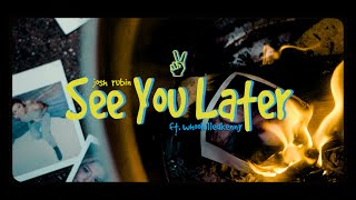 "JOSH RUBIN ""See You Later"" Music Video ft. WHOOKILLEDKENNY"