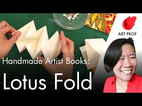 How to Create a Handmade Artist Book: Lotus Book Fold & Maze Fold Techniques