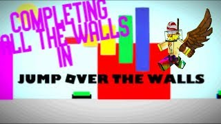 Completing All The Walls in Jump Over The Walls - Roblox