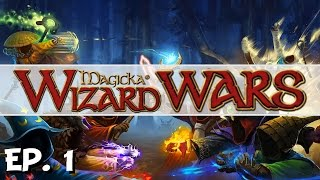 Magicka: Wizard Wars - Ep. 1 - The Fire Wizard! - Let