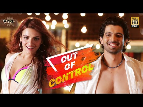 Out Of Control - Sahil Arya, Sukriti Kakar (Official Video) | Badshah | Aditya Dev | VYRL Originals