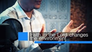 Neyi Zimu Devotional - Faith in God changes the environment