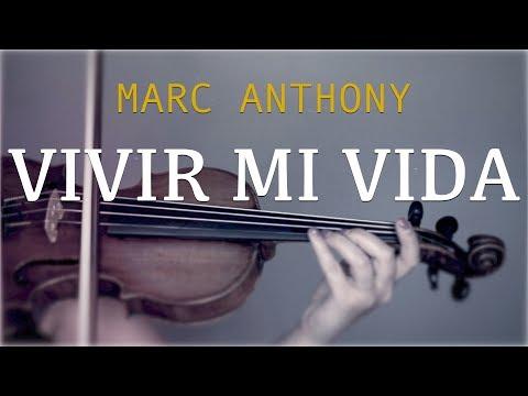 Marc Anthony - Vivir Mi Vida for violin and piano (COVER)