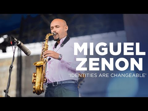 """Miguel Zenon's """"Identities are Changeable"""""""