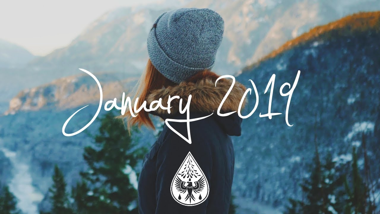 Indie Pop Folk Compilation January 2019 1 Hour Playlist Youtube