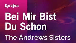 Download Karaoke Bei Mir Bist Du Schon - The Andrews Sisters * MP3 song and Music Video