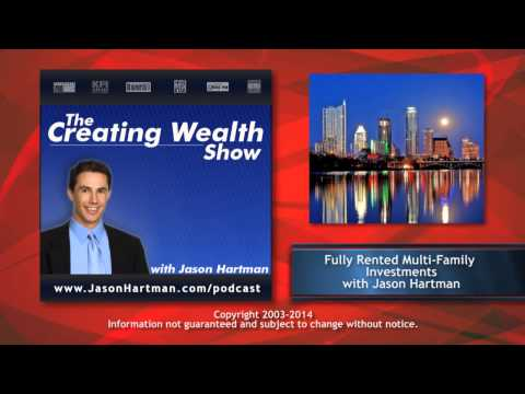 Creating Wealth #189 - Fully Rented Multi-Family Investments with Real Clients