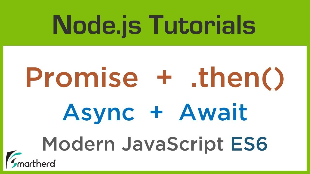 #2 9 JavaScript Asynchronous Programming: Promise, Async, Await and  Then()  function | ES6