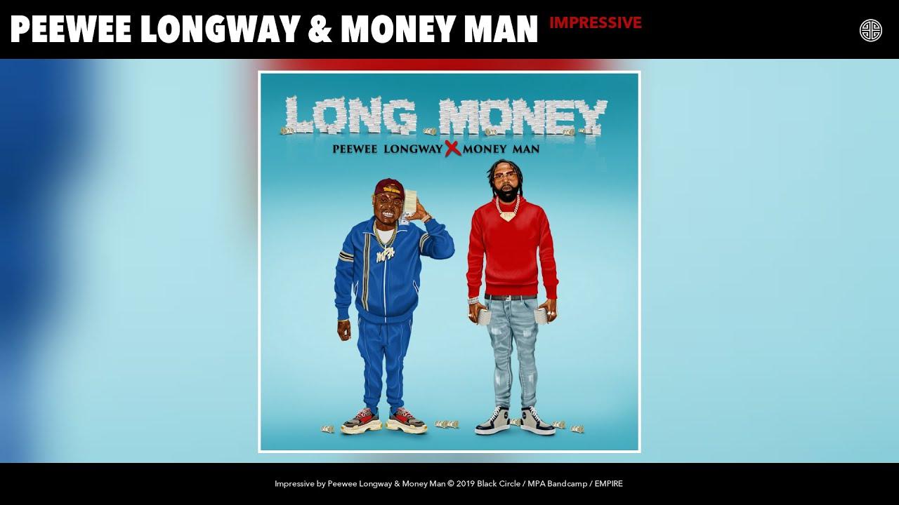 Download Peewee Longway & Money Man - Impressive (Audio)