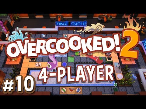 Overcooked 2 - #10 - TOO MUCH SCREAMING! (4 Player Gameplay)