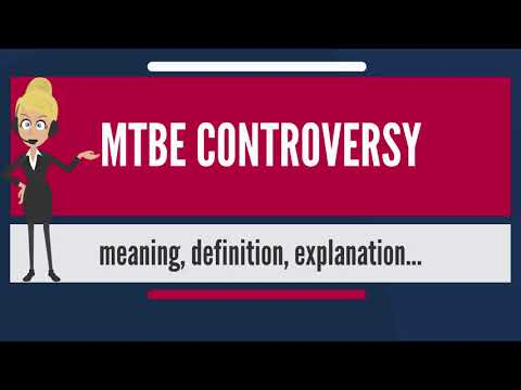 What is MTBE CONTROVERSY? What does MTBE CONTROVERSY mean? MTBE CONTROVERSY meaning