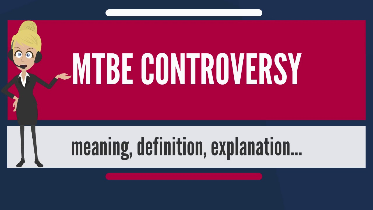What is MTBE CONTROVERSY? What does MTBE CONTROVERSY mean? MTBE CONTROVERSY meaning - YouTube