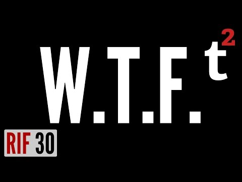 """What Does WTF """"Really"""" Stand For? RIF 30"""