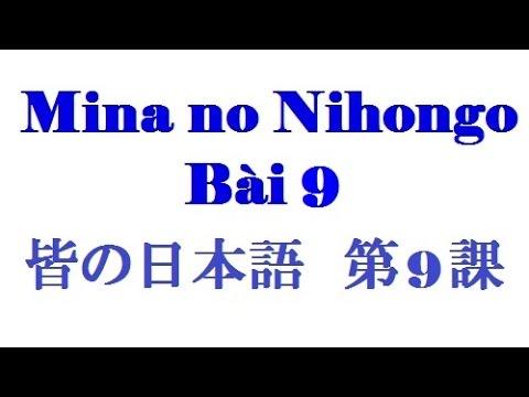 Hướng dẫn tự học tiếng Nhật căn bản theo sách Minna Bài 9