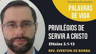Privilégios de servir a Cristo - Ef 3.1-13