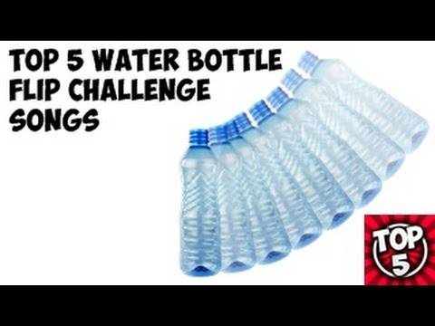 TOP 5 Water Bottle Flip Challenge Songs