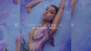 Ariana Grande - God is a woman (DJ Mike D Remix)