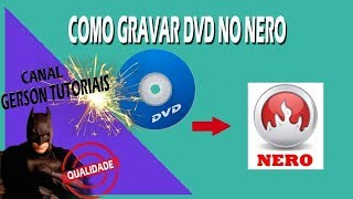 Como Gravar DVD no NERO 7