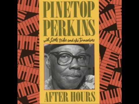 Pinetop Perkins - After Hours (Full Album)