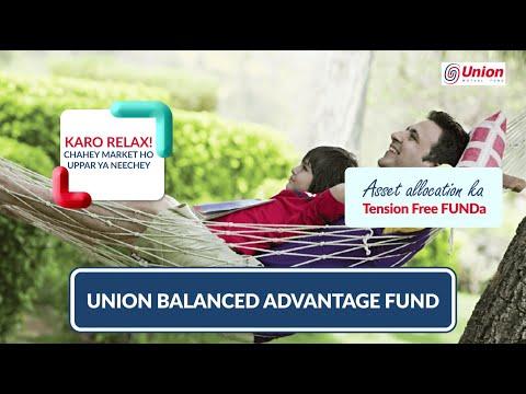 Karo Relax! Chahey market ho uppar ya neechey- Union Balanced Advantage Fund