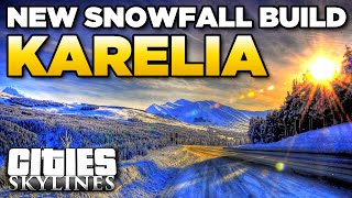 NEW SNOWFALL CITY BUILD | Cities Skylines - Karelia  [1]