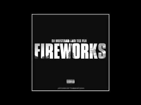 DJ Mustard & TeeFLii Fireworks FULL MIXTAPE CDQ